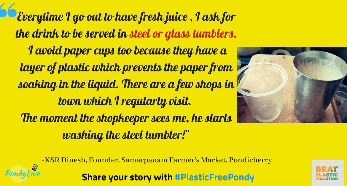 #PlasticFreePondy: Choose a glass or steel tumbler over a plastic cup