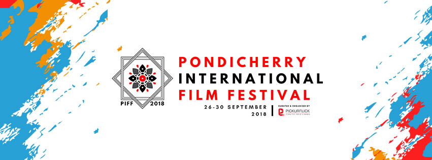 pondicherry international film festival 2018 in puducherry organised by picurflick and puducherry tourism department