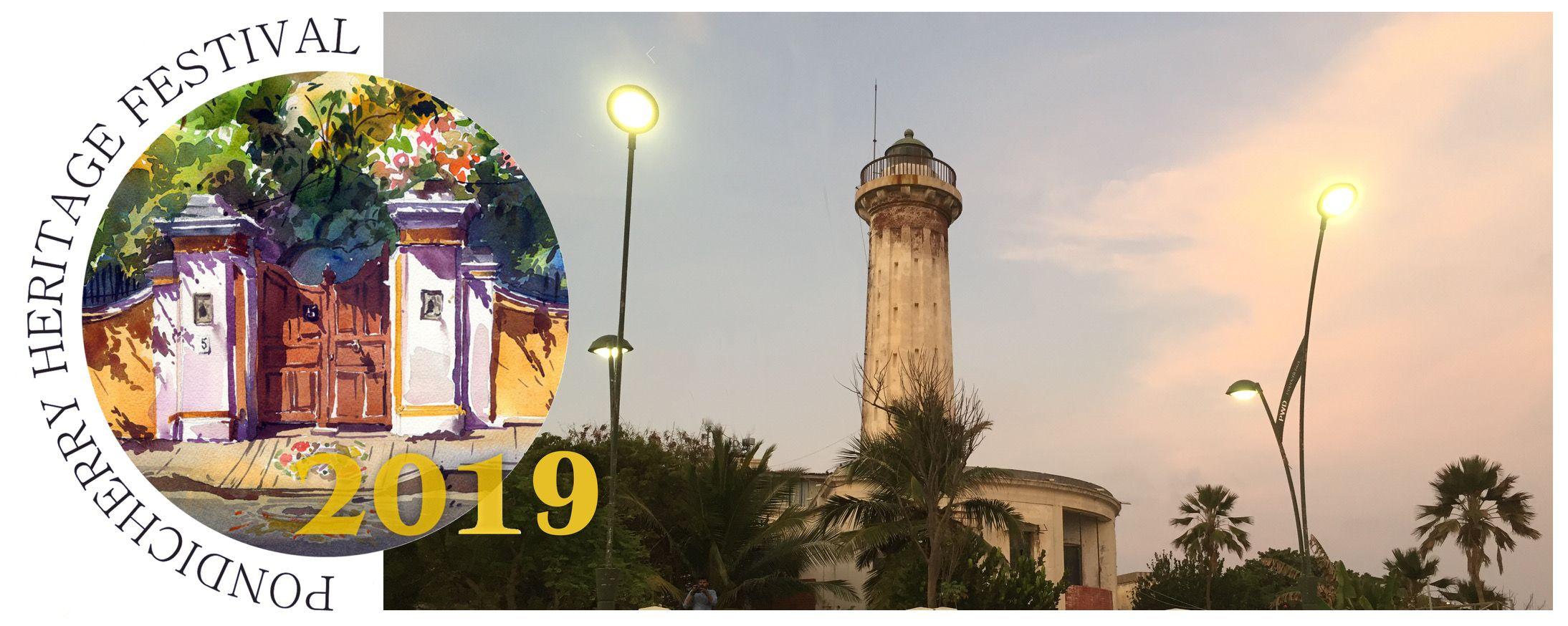 PONDICHERRY HERITAGE FESTIVAL 2019 ORGANISED IN PONDICHERRY IN 2019 CELEBRATES HERITAGE OF PONDICHERRY