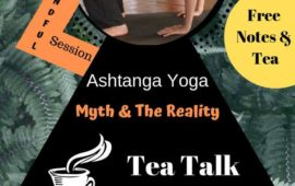 Free Tea Talk on Ashtanga Yoga – Myth and The Reality