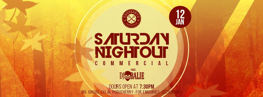 Saturday Nightout - Commercial, ft. Balie on 12 Jan