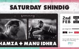 Saturday Shindig feat. Hamza + Manu Idhra