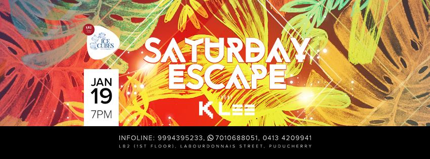 Saturday Escape on 19 Jan with DJ KLEE