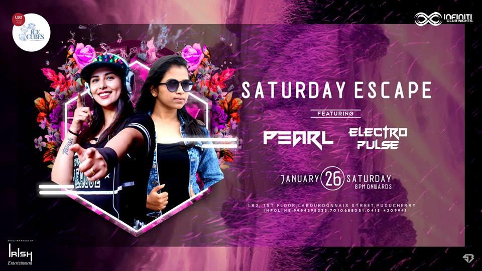 Saturday Escape on 26 Jan with DJ Pearl & Electro Pulse
