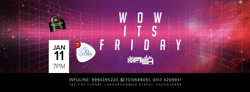 Wow, It's Friday on 11 Jan with DJ Mash