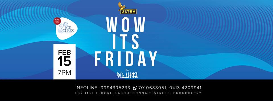 Wow, It's Friday on 15 Feb with DJ Mathew