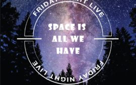 SPACE IS ALL WE HAVE